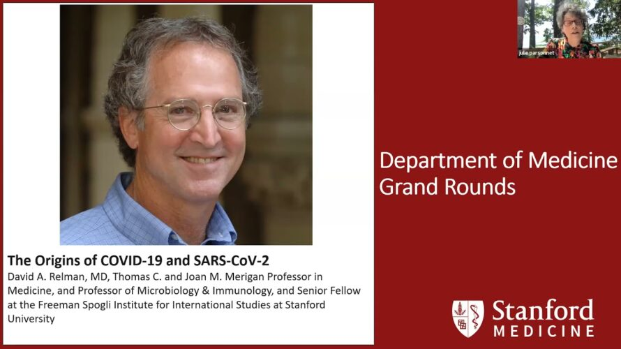 The Origins of COVID-19 and SARS-CoV-2 | Stanford DoM Grand Rounds | 7 July 2021