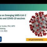 Aug 13, 2021 ACIP Meeting – Update on emerging SARS-CoV-2 variants and COVID-19 vaccines